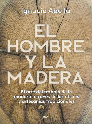 EL HOMBRE Y LA MADERA