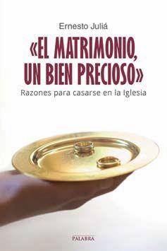 «EL MATRIMONIO, UN BIEN PRECIOSO»