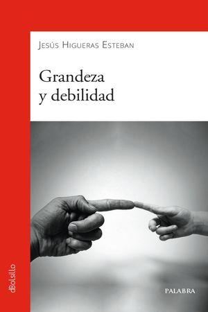 GRANDEZA Y DEBILIDAD