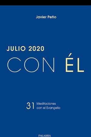 JULIO 2020, CON ÉL