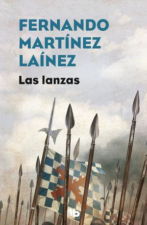 LAS LANZAS (LA SENDA DE LOS TERCIOS 1)