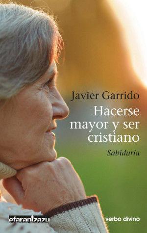 HACERSE MAYOR Y SER CRISTIANO