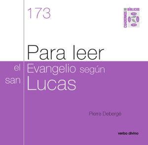 PARA LEER EL EVANGELIO SEGUN SAN LUCAS