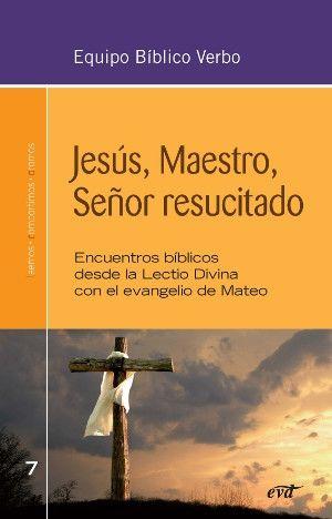 JESUS MAESTRO SEÑOR RESUCITADO