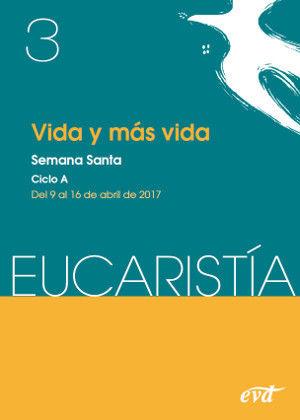 VIDA Y MÁS VIDA (REVISTA EUCARISTÍA)