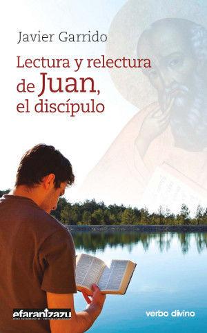 LECTURA Y RELECTURA DE JUAN, EL DISCÍPULO