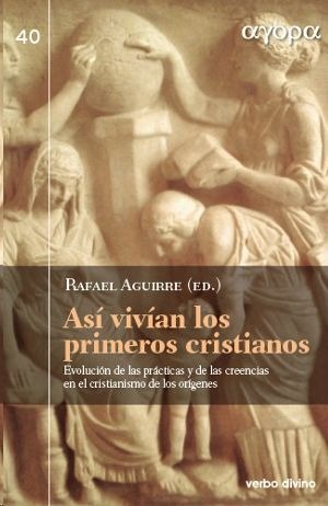 ASÍ VIVÍAN LOS PRIMEROS CRISTIANOS