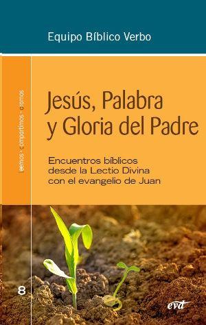 JESÚS, PALABRA Y GLORIA DEL PADRE