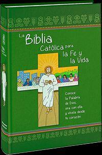 LA BIBLIA CATÓLICA PARA LA FE Y LA VIDA