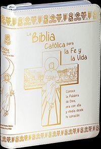 LA BIBLIA CATÓLICA PARA LA FE Y LA VIDA. PIEL BLANCA/CREMALLERA