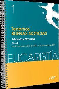 TENEMOS BUENAS NOTICIAS (EUCARISTIA Nº1/2021)