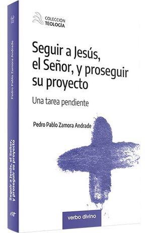 SEGUIR A JESÚS, EL SEÑOR, Y PROSEGUIR SU PROYECTO