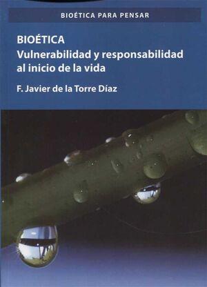 BIOÉTICA. VULNERABILIDAD Y RESPONSABILIDAD EN EL COMIENZO DE LA VIDA