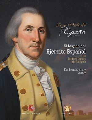 GEORGE WASHINGTON & ESPAÑA. EL LEGADO DEL EJÉRCITO ESPAÑOL EN LOS EE.UU.
