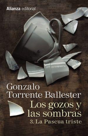 LOS GOZOS Y LAS SOMBRAS. 3. LA PASCUA TRISTE
