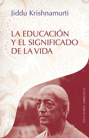 LA EDUCACIÓN Y EL SIGNIFICADO DE LA VIDA
