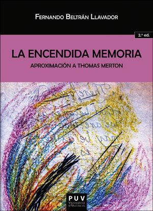 LA ENCENDIDA MEMORIA. (2ª ED.)