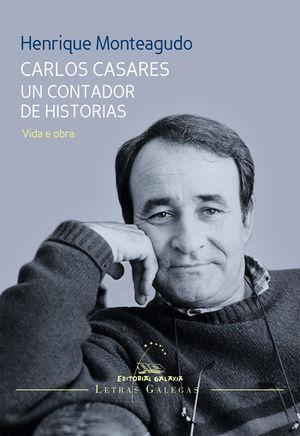 CARLOS CASARES UN CONTADOR DE HISTORIAS. VIDA E OBRA