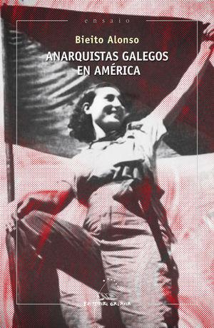 ANARQUISTAS GALEGOS EN AMÉRICA