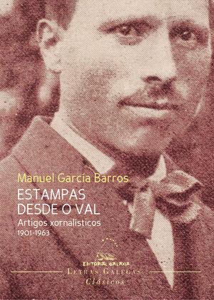 ESTAMPAS DESDE O VAL. ARTIGOS XORNALÍSTICOS 1901-1963