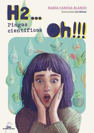 H2... OH!!!. PINGAS CIENTÍFICAS