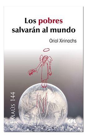 POBRES SALVARAN AL MUNDO, LOS
