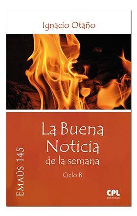 BUENA NOTICIA DE LA SEMANA, LA CICLO B