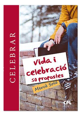 VIDA I CELEBRACIÓ. 50 PROPOSTES