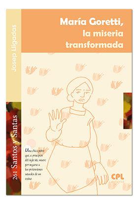 MARIA GORETTI, LA MISERIA TRANSFORMADORA