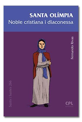 SANTA OLÍMPIA, NOBLE CRISTIANA I DIACONESSA