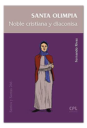 SANTA OLIMPIA, NOBLE CRISTIANA Y DIACONISA