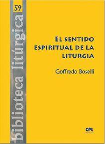 EL SENTIDO ESPIRITUAL DE LA LITURGIA
