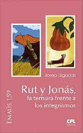 RUT Y JONAS LA TERNURA FRENTE A LOS INTEGRISMOS