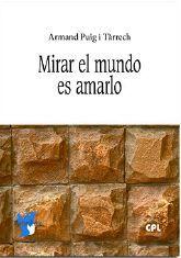 MIRAR EL MUNDO ES AMARLO