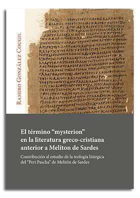 EL TÉRMINO 'MYSTERION' EN LA LITERATURA GRECO-CRISTIANA ANTERIOR A