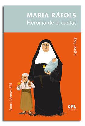 MARIA RÀFOLS. HEROÏNA DE LA CARITAT
