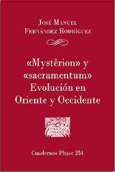 'MYSTERION' Y 'SACRAMENTUM'. EVOLUCIÓN EN ORIENTE Y OCCIDENTE