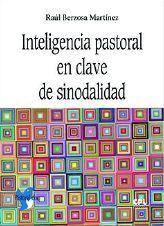 INTELIGENCIA PASTORAL EN CLAVE DE SINODALIDAD