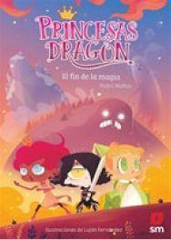 PRINCESAS DRAGON. EL FIN DE LA MAGIA