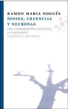 DIOSES, CREENCIAS Y NEURONAS