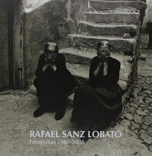 RAFAEL SANZ LOBATO, FOTOGRAFÍAS 1960-2008