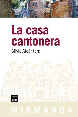 LA CASA CANTONERA