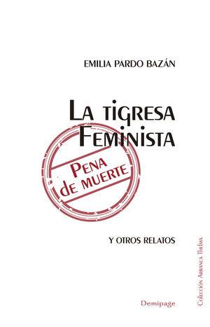 TIGRESA FEMINISTA PENA DE MUERTE,LA