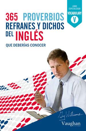 365 PROVERBIOS, REFRANES Y DICHOS DEL INGLÉS