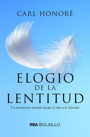ELOGIO A LA LENTITUD (BOLSILLO)