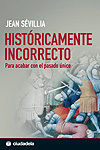HISTÓRICAMENTE INCORRECTO