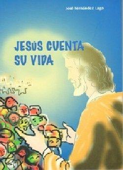 JESUS CUENTA SU VIDA