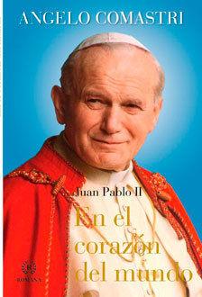 EN EL CORAZON DEL MUNDO JUAN PABLO II