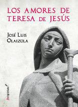 LOS AMORES DE TERESA DE JESUS