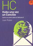 HUBO UNA VEZ UN CONCILIO (CARTA A UN JOVEN SOBRE EL VATICANO II)